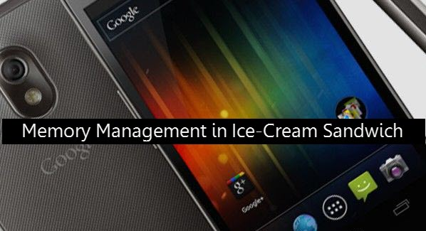 Memory Management in Ice Cream Sandwich