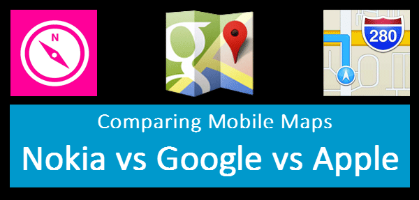 nokia vs google vs apple maps