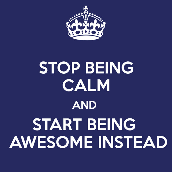 stop calm-be awesome